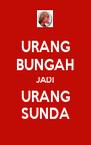 URANG BUNGAH JADI URANG SUNDA - Personalised Poster A4 size
