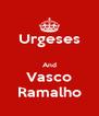 Urgeses  And Vasco Ramalho - Personalised Poster A4 size