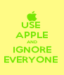 USE  APPLE AND IGNORE EVERYONE  - Personalised Poster A4 size