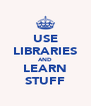USE LIBRARIES AND LEARN STUFF - Personalised Poster A4 size