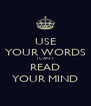 USE YOUR WORDS I CAN'T READ YOUR MIND - Personalised Poster A4 size