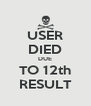 USER DIED DUE TO 12th RESULT - Personalised Poster A4 size