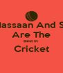 Usman Hassaan And Salmaan   Are The Best In  Cricket  - Personalised Poster A4 size