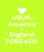 USUK: America X England FOREVER! - Personalised Poster A4 size