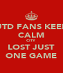 UTD FANS KEEP CALM CITY LOST JUST ONE GAME - Personalised Poster A4 size
