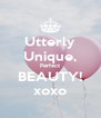 Utterly Unique, Perfect BEAUTY! xoxo - Personalised Poster A4 size