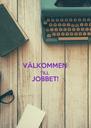VÄLKOMMEN TILL JOBBET!  - Personalised Poster A4 size
