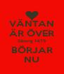 VÄNTAN ÄR ÖVER Säsong 14/15 BÖRJAR NU - Personalised Poster A4 size