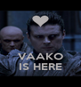 VAAKO IS HERE - Personalised Poster A4 size