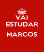 VAI ESTUDAR  MARCOS  - Personalised Poster A4 size