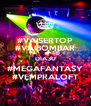 #VAISERTOP #VAIBOMBAR DIA30 #MEGAFANTASY #VEMPRALOFT - Personalised Poster A4 size