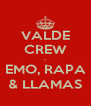 VALDE CREW - EMO, RAPA & LLAMAS - Personalised Poster A4 size