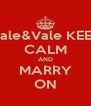 Vale&Vale KEEP CALM AND MARRY ON - Personalised Poster A4 size