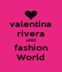 valentina rivera AND fashion World - Personalised Poster A4 size