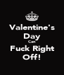 Valentine's Day Can Fuck Right Off! - Personalised Poster A4 size