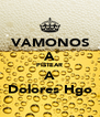 VAMONOS A PISTEAR A Dolores Hgo - Personalised Poster A4 size