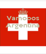 Vamooos Argentina    - Personalised Poster A4 size