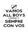 VAMOS ALL BOYS CARAJO !!! SIEMPRE CON VOS - Personalised Poster A4 size