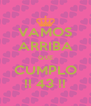 VAMOS ARRIBA QUE CUMPLO !! 43 !! - Personalised Poster A4 size