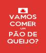VAMOS COMER UM PÃO DE QUEIJO? - Personalised Poster A4 size