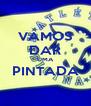 VAMOS DAR UMA PINTADA  - Personalised Poster A4 size