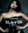 VAMPIRE SLAYER  - Personalised Poster A4 size
