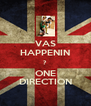 VAS HAPPENIN ? ONE DIRECTION - Personalised Poster A4 size