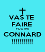VAS TE  FAIRE  FOUTRE CONNARD !!!!!!!!!!! - Personalised Poster A4 size