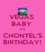 VEGAS  BABY  IT'S CHONTEL'S BIRTHDAY! - Personalised Poster A4 size