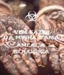 VEM FAZER DA MINHA CAMA UMA AMEAÇA  BIOLOGICA - Personalised Poster A4 size