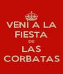 VENÍ A LA FIESTA DE LAS CORBATAS - Personalised Poster A4 size