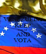 VENEZUELA KEEP CALM AND VOTA - Personalised Poster A4 size
