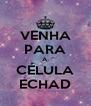 VENHA PARA A CÉLULA ECHAD - Personalised Poster A4 size