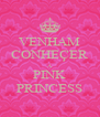 VENHAM CONHEÇER A PINK PRINCESS - Personalised Poster A4 size