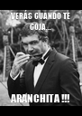 VERÁS CUANDO TE COJA... ARANCHITA !!! - Personalised Poster A4 size