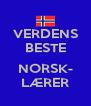 VERDENS BESTE  NORSK- LÆRER - Personalised Poster A4 size