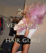 VERONIKA   HAIR GURU - Personalised Poster A4 size