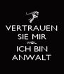 VERTRAUEN SIE MIR WEIL ICH BIN ANWALT - Personalised Poster A4 size