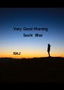 Very Good Morning         Sashi  Bhai   RAJ   - Personalised Poster A4 size