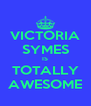 VICTORIA SYMES IS TOTALLY AWESOME - Personalised Poster A4 size