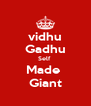 vidhu Gadhu Self  Made  Giant - Personalised Poster A4 size
