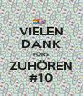 VIELEN DANK FÜR'S ZUHÖREN #10 - Personalised Poster A4 size