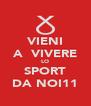 VIENI A  VIVERE LO SPORT DA NOI11 - Personalised Poster A4 size