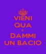 VIENI QUA E DAMMI UN BACIO - Personalised Poster A4 size