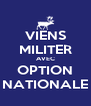 VIENS MILITER AVEC OPTION NATIONALE - Personalised Poster A4 size