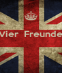 Vier  Freunde    - Personalised Poster A4 size
