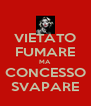 VIETATO FUMARE MA CONCESSO SVAPARE - Personalised Poster A4 size