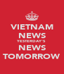 VIETNAM NEWS YESTERDAY'S NEWS TOMORROW - Personalised Poster A4 size
