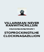 VILLAINMAN NEVER RANWITHCRILLSIN HISHANDANDWON'T STOPROCKINGTILHE CLOCKINAGAZILLION - Personalised Poster A4 size