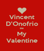 Vincent D'Onofrio Be My Valentine - Personalised Poster A4 size